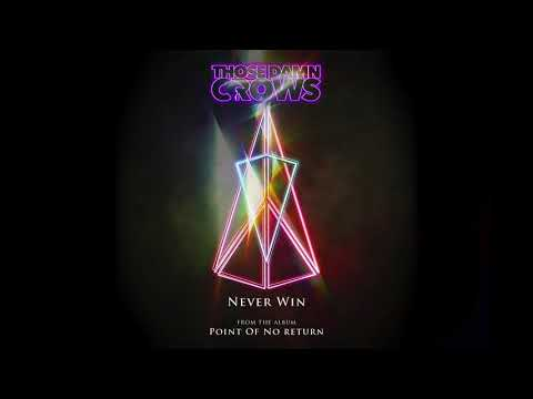 Those Damn Crows - Never Win (Official Audio)