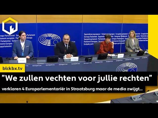 """""""We zullen vechten voor jullie rechten"""" verklaren 4 Europarlementariër maar de media zwijgt..."""