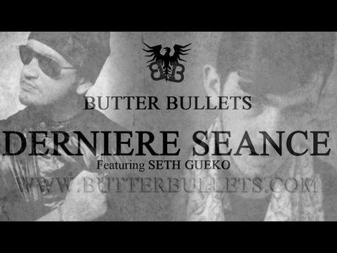 Youtube: Butter Bullets – Dernière séance (Feat. Seth Gueko)