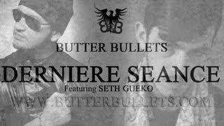 Butter Bullets « Dernière séance » Feat. Seth Gueko