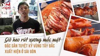 Giò heo Rút Xương Mắc Mật Đặc Sản Tuyệt Kỹ Vùng Tây Bắc Xuất Hiện Ở Sài Gòn | Món Ngon Yan Food