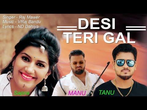 Desi Teri Gal    Sapna, Tannu Mannu Kharkhoda, Raj Mawar   Latest Haryanvi Song 2017
