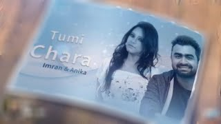 Bangla New Song - Tumi Chara - Imran Ft Milon & Puja