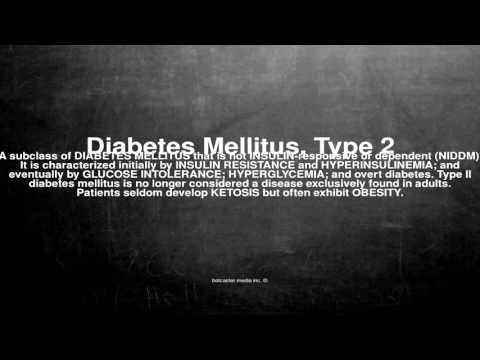 Medical vocabulary: What does Diabetes Mellitus, Type 2 mean