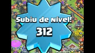 Chegando Level 312 / Level UP 312 - Tche_BR - Clash of Clans