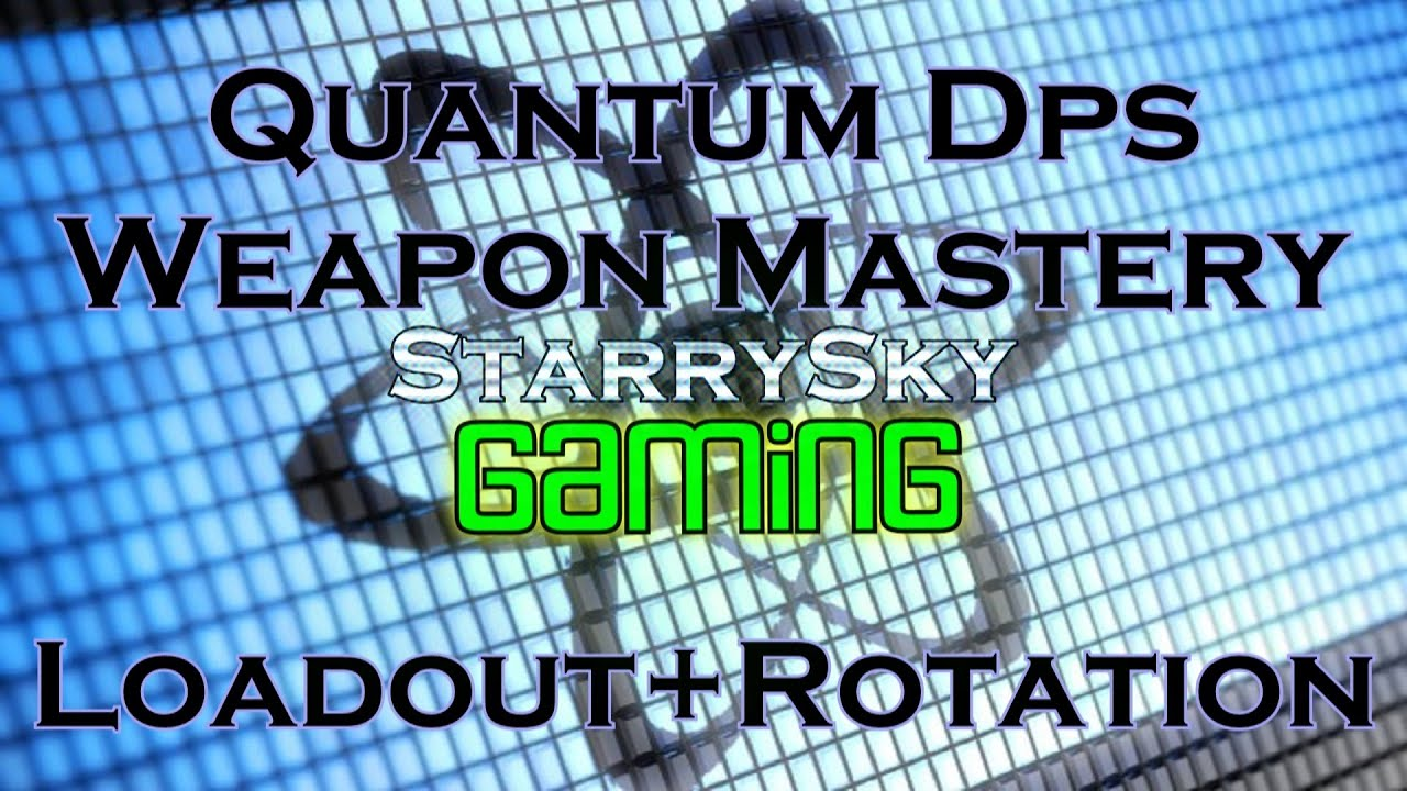 dcuo quantum dps weapon mastery loadout rotation youtube