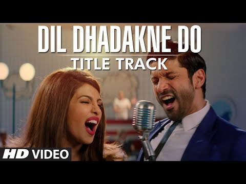 'Dil Dhadakne Do' Title Song (VIDEO) | Singers: Priyanka Chopra, Farhan Akhtar Mp3