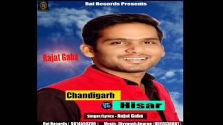 Chandigarh Vs Hisar  Rajat Gaba  Divyansh Anurag  New Punjabi Song 2017  Rai Records