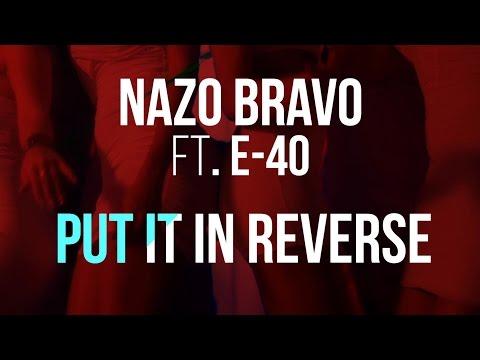Nazo Bravo - Put It In Reverse (feat. E-40)