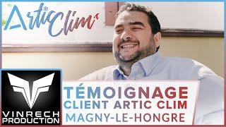 ARTIC CLIM - Témoignage client Magny-Le-Hongre - VINRECH PRODUCTION