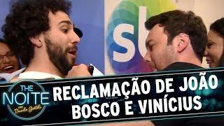 The Noite (22/10/15) - Caixinha de Sugestões: Reclamação de João Bosco e Vinícius