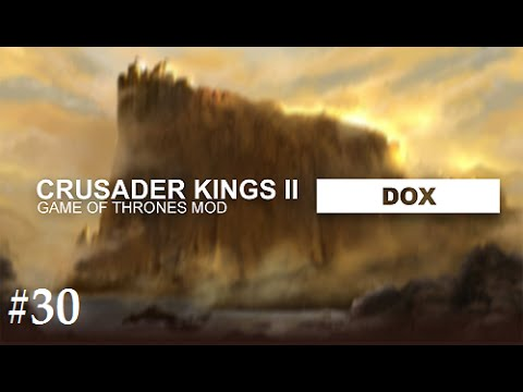 Crusader Kings 2: Game of thrones mod- Dox #30 |