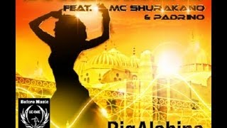 Mc Shurakano feat. Padrino, Gipsy King & Alabina - Big Alabina Remix //  SOUNDSHAKERZ