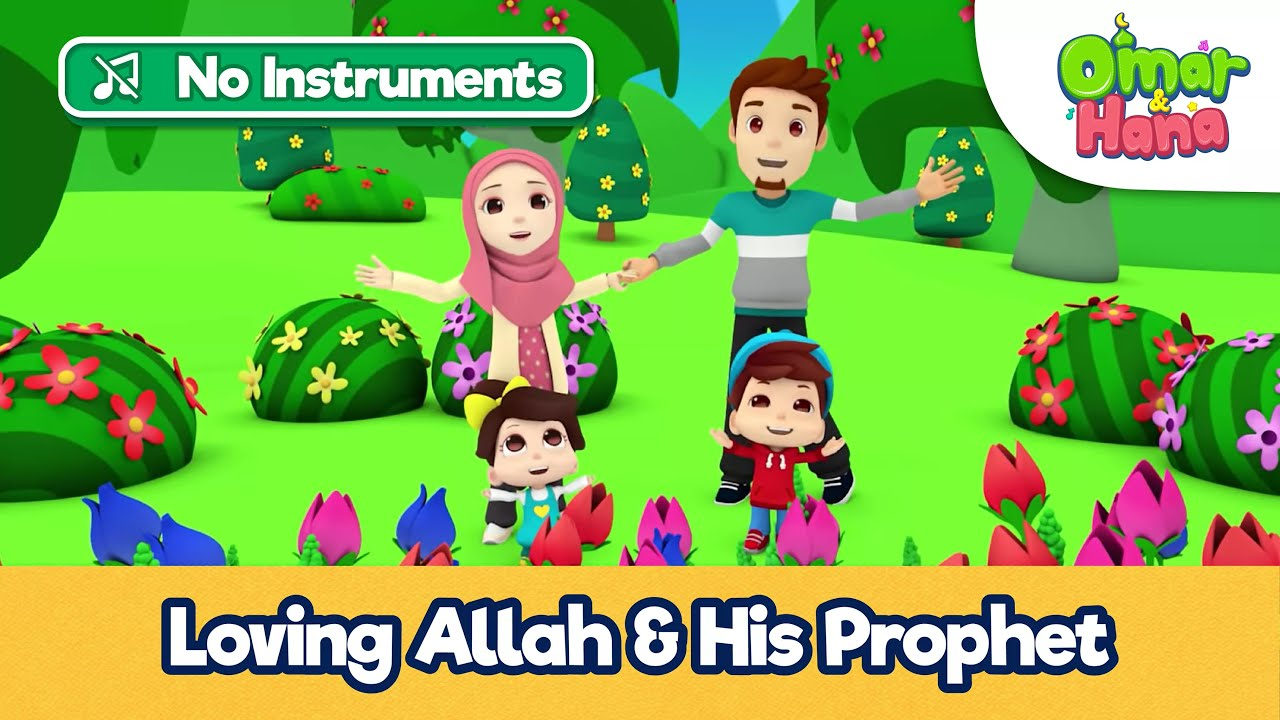 Loving Allah & His Prophet | Islamic Songs & Series For Kids | Omar & Hana English