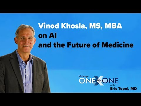 Vinod Khosla, MS, MBA on AI and the Future of Medicine