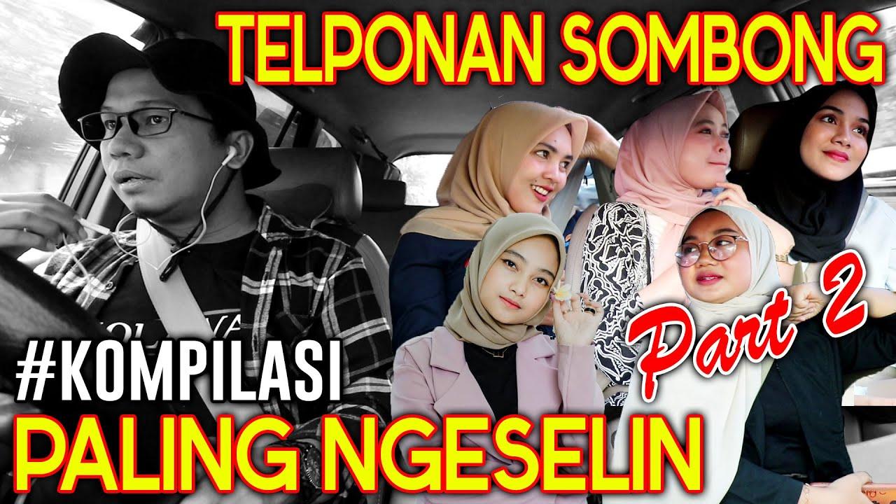 PRANK KOMPILASI PART 2 !! TELPONAN SOMBONG PALING NGESELIN