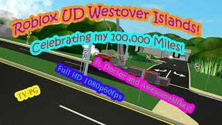 Roblox UD Westover Islands! | Celebrating my 100,000 Miles! | ft. Doctor and AwesomeMikey