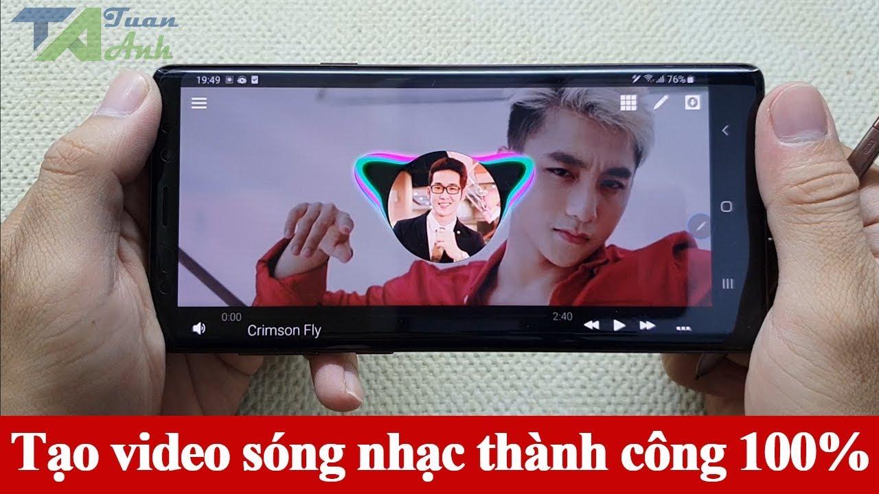 Cách làm video sóng nhạc trên điện thoại Android thành công 100%