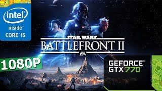 Star Wars: Battlefront II | GTX 770 2GB | i5-3570K | 8GB | 1080P | Ultra, High, Med Setting.
