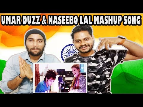 Indian Reaction On Umar Duzz & Naseebo Lal | Mashup Songs | 2017