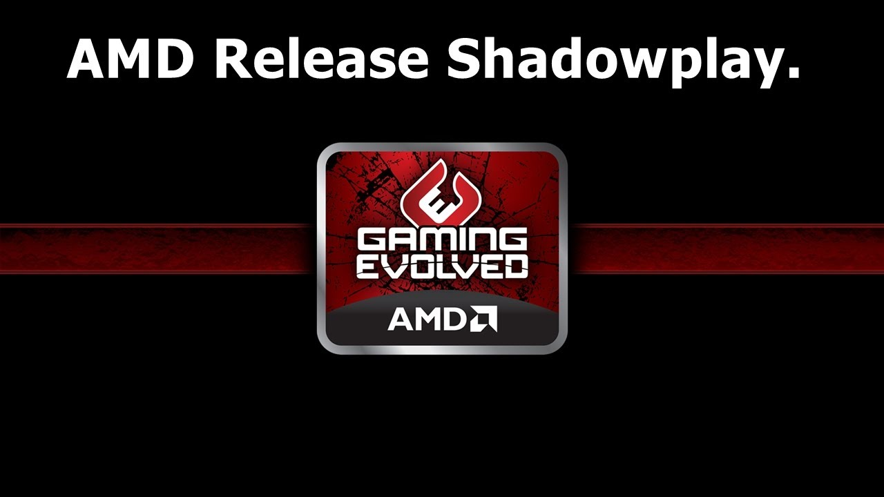 AMD Release A Shadowplay Equivalent - My Thoughts [HD 1080p]