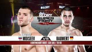 Glory 20 Super Fight Series Anatoly Moiseev vs  Max Baumert