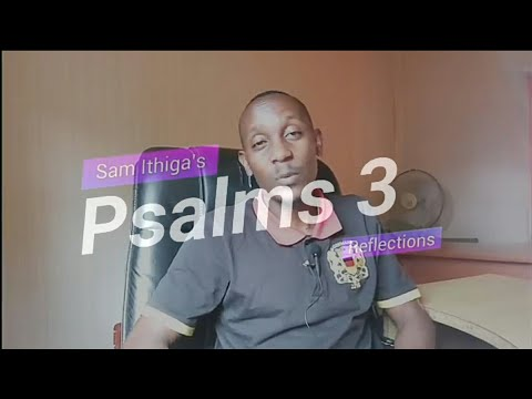 Psalms 3 - How to overcome doubt about God's ability to help you.