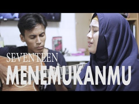 Seventeen - menemukanmu (cover iryana, irfan)