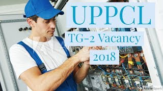 ESC | UPPCL | TG-2 Vacancy 2018 | Technician Grade- 2 (Trainee)