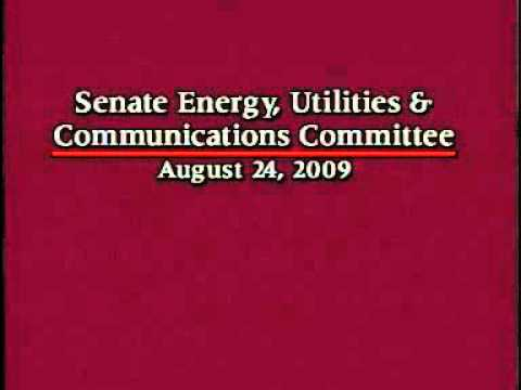Senate Energy, Utilities and Commerce Committee 8/24/2009