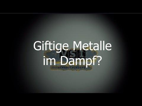 Giftige Metalle im Dampf?