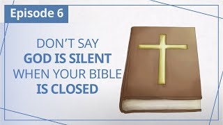 """【Episode 6】Don't say God is silent when your Bible is closed — """"Heaven in Daily Instalments"""""""