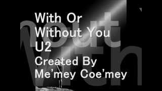 With Or Without You - U2~