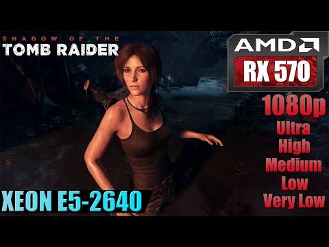 Shadow of the Tomb Raider | RX 570 + Xeon E5-2640 | V.Low - Low - Medium - High - Ultra | 1080p |