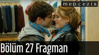 Medcezir 27.Bölüm Fragman