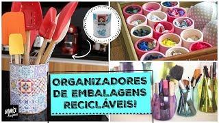 ORGANIZE A CASA COM EMBALAGENS RECICLÁVEIS!