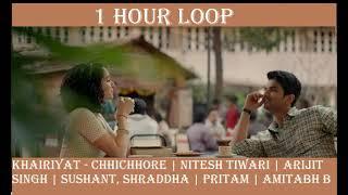 [1HOUR LOOP] Khairiyat | Chhichhore | Nitesh Tiwari | Arijit Singh
