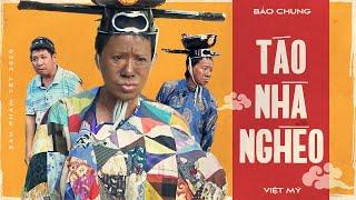 Táo Nhà Nghèo - Danh Hài Bảo Chung, Việt Mỹ | Hài Tết 2020