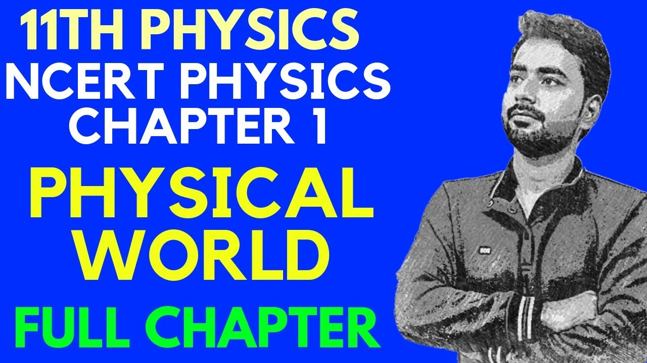 CLASS 11 PHYSICS   PHYSICAL WORLD (FULL CHAPTER)