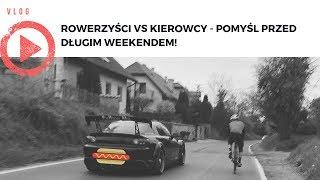 Rowerzyści vs. kierowcy - pomyśl przed długim weekendem!