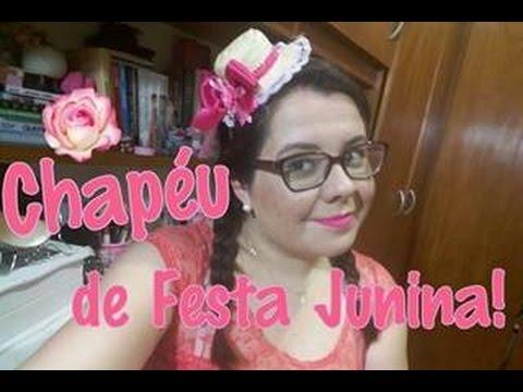 Faça Você Mesmo Chapéu De Festa Junina Youtube
