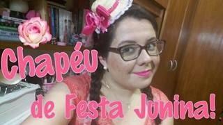Faça Você Mesmo: Chapéu de Festa Junina