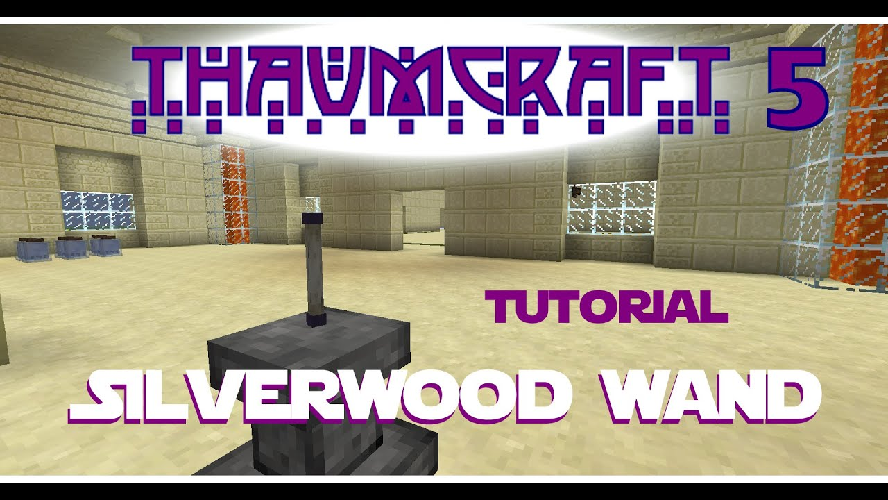 Thaumcraft 5 Tutorial - Part 29 Thaumium Bossed Silverwood Wand