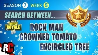 Fortnite WEEK 5 Search between a Giant Rock Man, a Crowned Tomato and an Encircled Tree (Season 7)