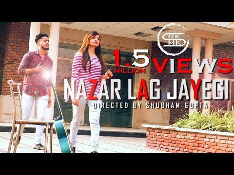 NAZAR LAG JAYEGI Video Song | Millind Gaba, Kamal Raja |Songs 2018 | Director Shubham Gupta |RKMK|