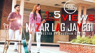 NAZAR LAG JAYEGI Video Song | Millind Gaba, Kamal Raja |  Songs 2018 | Director Shubham Gupta |RKMK|