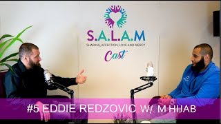 [53.80 MB] SALAMCast #5- Eddie Redzovic (The Deen Show) w/ Mohammed Hijab