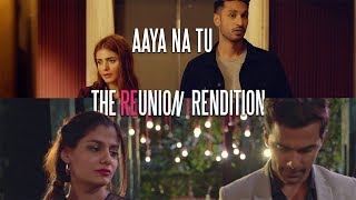 Aaya Na Tu - Arjun Kanungo, Momina Mustehsan | The Reunion Rendition | VYRL Originals