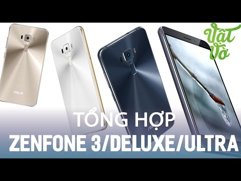 Vật Vờ| Trên tay Asus Zenfone 3, Zenfone 3 Deluxe, Zenfone 3 Ultra từ Androidcentral