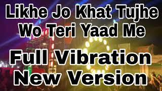 Likhe Jo Khat Tujhe Wo Teri Yaad Me(New Style) Old Is Gold Full Vibration Dj KS